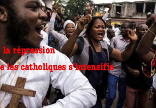 RDC : la répression anticatholique s'intensifie…