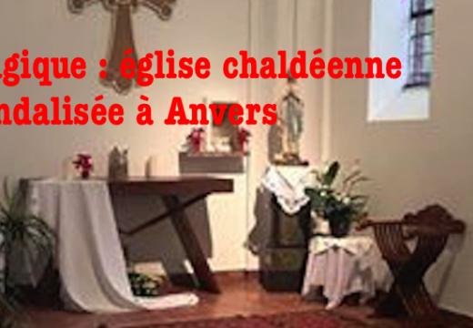 Belgique : église chaldéenne profanée, vandalisée et pillée à Anvers