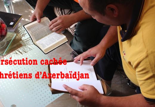 Azerbaïdjan : la persécution cachée des chrétiens