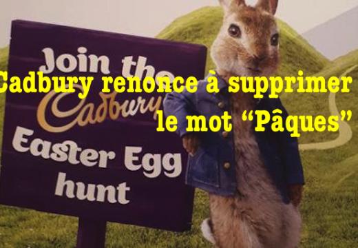 "Le fabriquant de chocolats Cadbury renoue avec le mot ""Pâques"""
