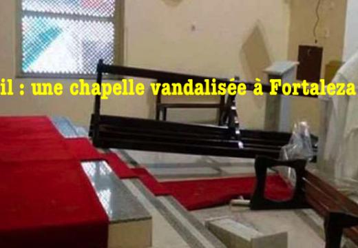 Brésil : une chapelle vandalisé à Fortaleza