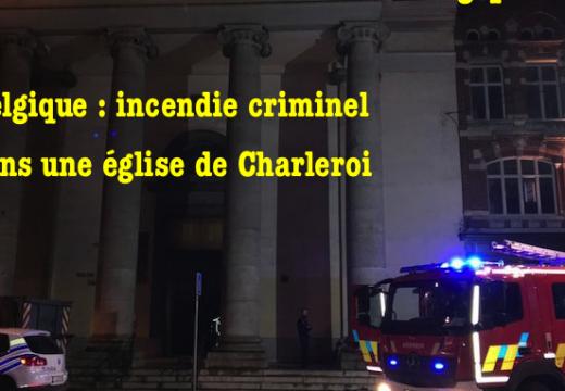 Belgique : incendie criminel dans une église de Charleroi