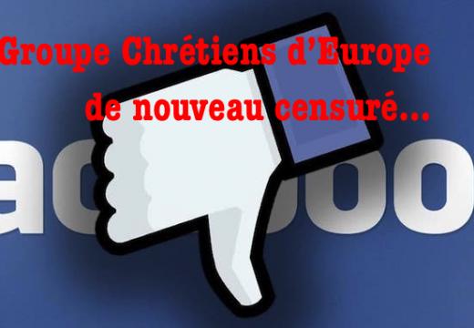 Facebook : le Groupe Chrétiens d'Europe de nouveau censuré