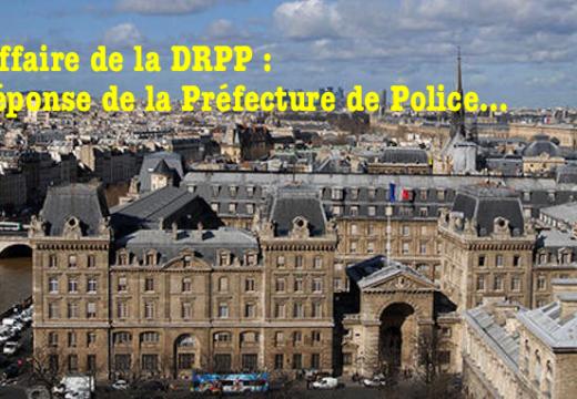 Affaire de la DRPP : la Préfecture de Police répond…