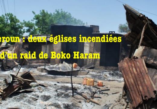 Cameroun : églises incendiées par Boko Haram