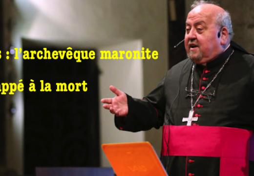 Damas : l'archevêque maronite a échappé à la mort