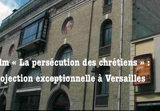 Film « La persécution des chrétiens » : projection exceptionnelle à Versailles