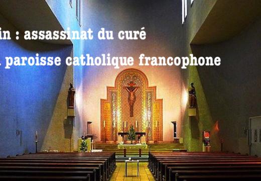 Berlin : le curé de la paroisse francophone assassiné