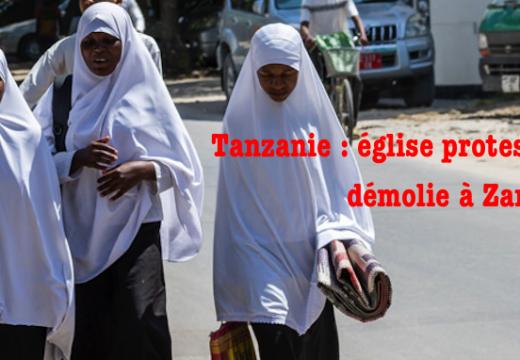 Tanzanie : une église démolie à Zanzibar
