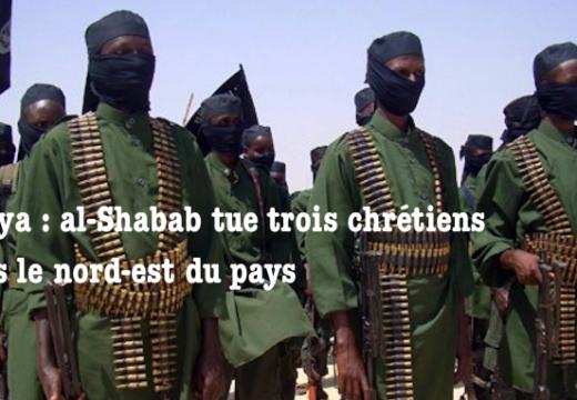Kenya : trois chrétiens abattus par des islamistes d'al-Shabab
