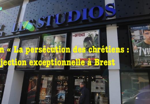 Film « La persécution des chrétiens » : projection exceptionnelle à Brest