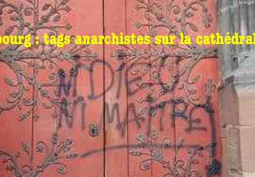 Strasbourg : tags anarchistes sur la cathédrale Notre-Dame