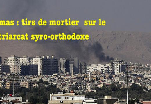 Damas : deux morts à la suite de tirs de mortiers sur le patriarcat syro-orthodoxe