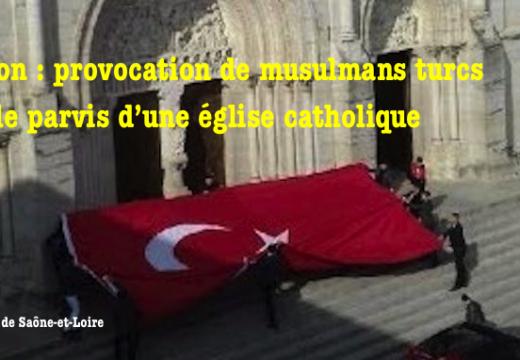 Mâcon : provocation de Turcs musulmans sur le parvis d'une église