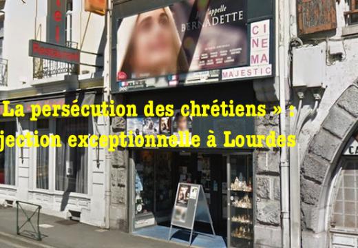 Film « La persécution des chrétiens » : projection exceptionnelle à Lourdes