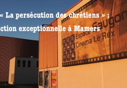 Film « La persécution des chrétiens » : projection exceptionnelle à Mamers