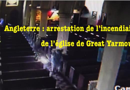 Angleterre : arrestation de l'incendiaire de l'église de Great Yarmouth
