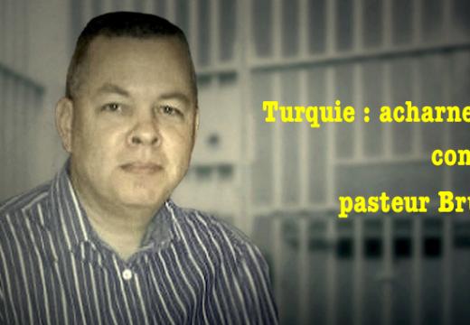 L'acharnement de la Turquie contre le pasteur Brunson