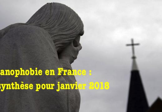 Christianophobie en France : notre synthèse pour janvier 2018