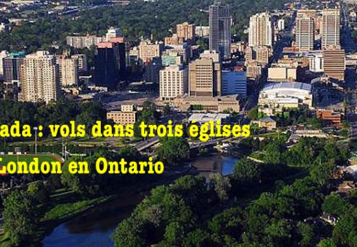 Canada : vols dans trois églises de London dans l'Ontario