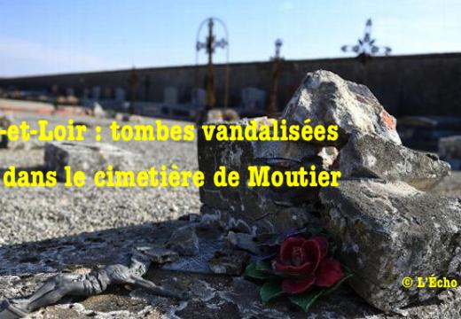 Eure-et-Loir : tombes vandalisées à Moutier