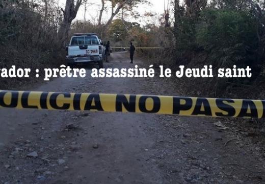 Salvador : un prêtre assassiné le Jeudi saint