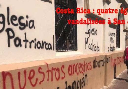 Costa Rica : quatre églises vandalisées à San José