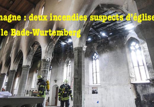 Allemagne : incendies suspects dans deux églises du Bade-Wurtemberg