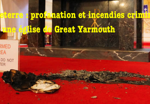 Angleterre : incendies criminels dans une église de Great Yarmouth