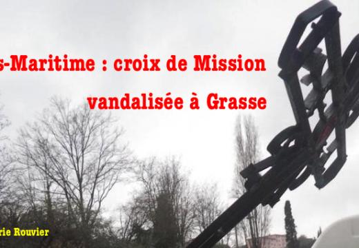 Alpes-Maritimes : croix de Mission vandalisée à Grasse