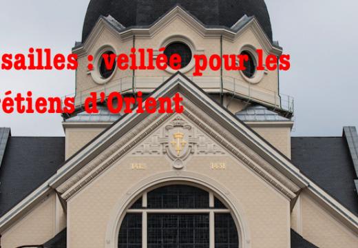 Versailles : grande veillée pour les chrétiens d'Orient