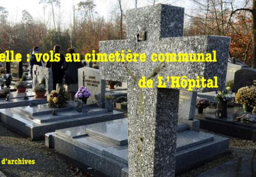 Moselle : vols dans le cimetière de L'Hôpital
