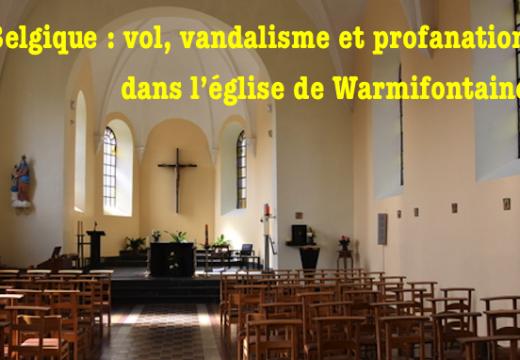 Belgique : vol, vandalisme et profanation dans l'église de Warmifontaine