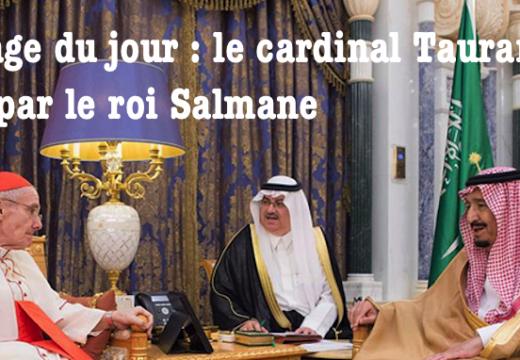 L'image du jour : le cardinal Tauran reçu par le roi Salmane