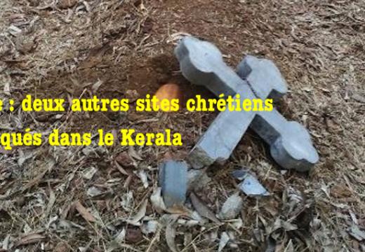 Inde : deux autres sites chrétiens attaqués dans le Kerala