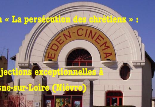 Film « La persécution des chrétiens  » : projections exceptionnelles à Cosne-sur-Loire
