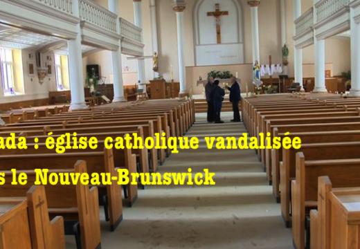 Canada : église catholique vandalisée dans le Nouveau-Brunswick