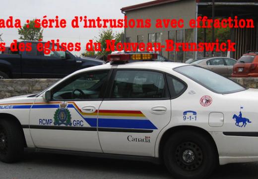 Canada : intrusions par effraction dans quatre églises du Nouveau-Bunswick