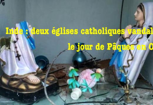 Inde : deux paroisses catholiques vandalisées en Orissa