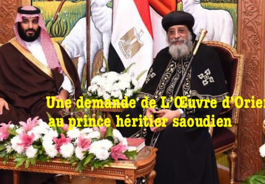 L'Œuvre d'Orient fait une demande au prince héritier saoudien