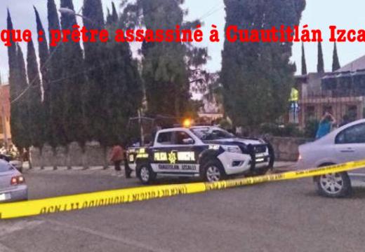 Mexique : encore un prêtre assassiné !