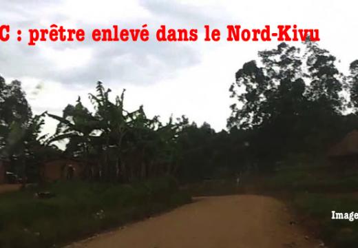 RDC : prêtre enlevé et séquestré dans le Nord-Kivu