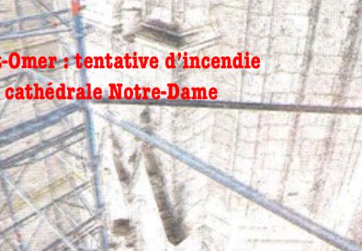 Saint-Omer : tentative d'incendie de la cathédrale