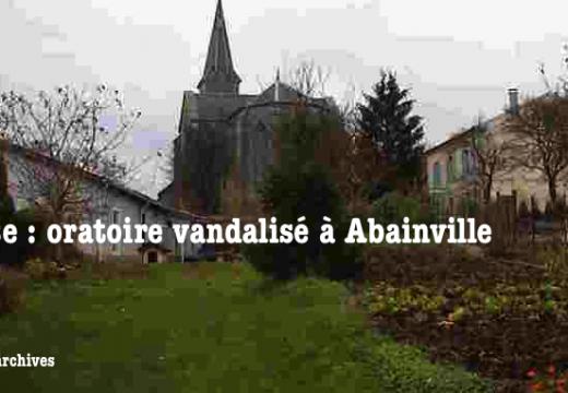 Meuse : oratoire vandalisé à Abainville