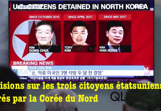 Précisions sur les trois citoyens étatsuniens libérés par la Corée du Nord