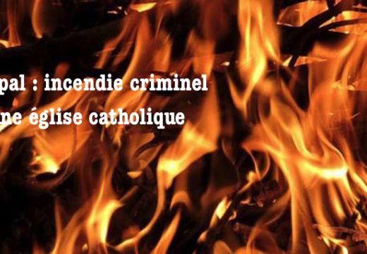 Népal : une église catholique incendiée