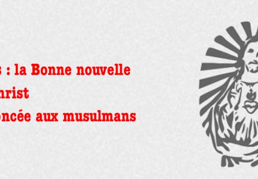 Paris : la Bonne nouvelle du Christ annoncée aux musulmans