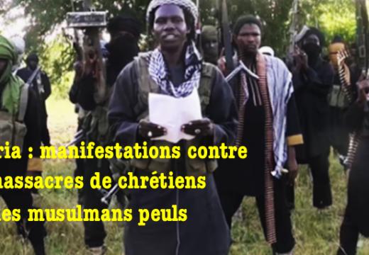 Nigéria : manifestations contre le massacre des chrétiens par les Peuls