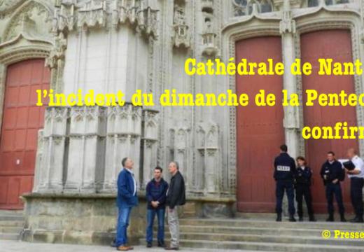 Cathédrale de Nantes : « Folle rumeur » ? Vraiment ?