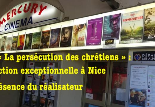 Film « La persécution des chrétiens » : projection exceptionnelle à Nice